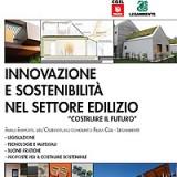 «Costruire il futuro». Fillea Cgil e Legambiente presentano il primo rapporto dell'Osservatorio congiunto: Innovazione e sostenibilità nel settore edilizio